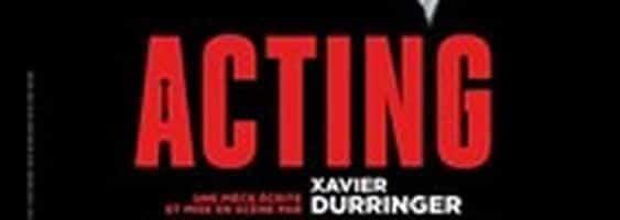 Acting de Xavier Durringer avec Vincent Jouan