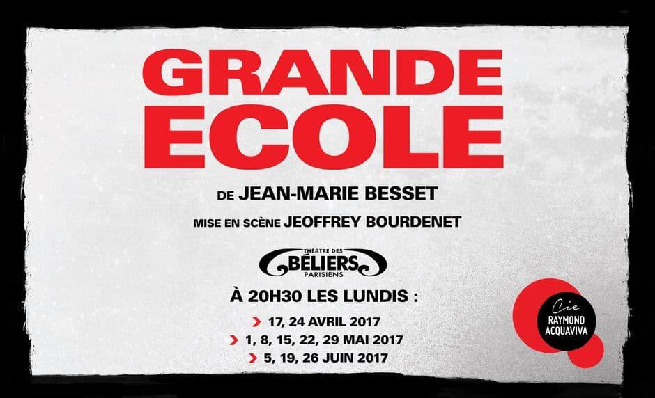 Grande École de Jean-Marie Besset mise en scène Jeoffrey Bourdenet